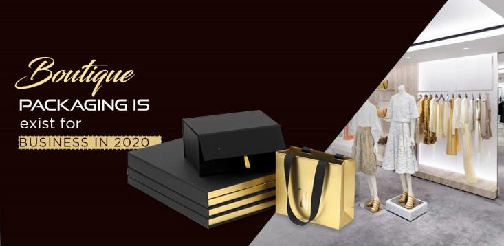 BOUTIQUE PACKAGING IS EXIST FOR BUSINESS