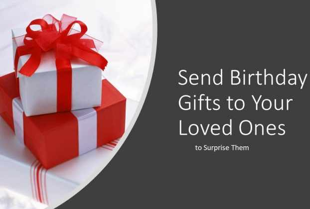 Some Special And Memorable Birthday Gifts For Your Loved Ones